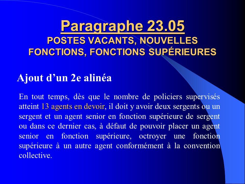 Nouveau paragraphe Paragraphe 19.05 CONGÉS HEBDOMADAIRES échanger un quart de travail Lorsque le policier requiert une journée de congé pour des motif