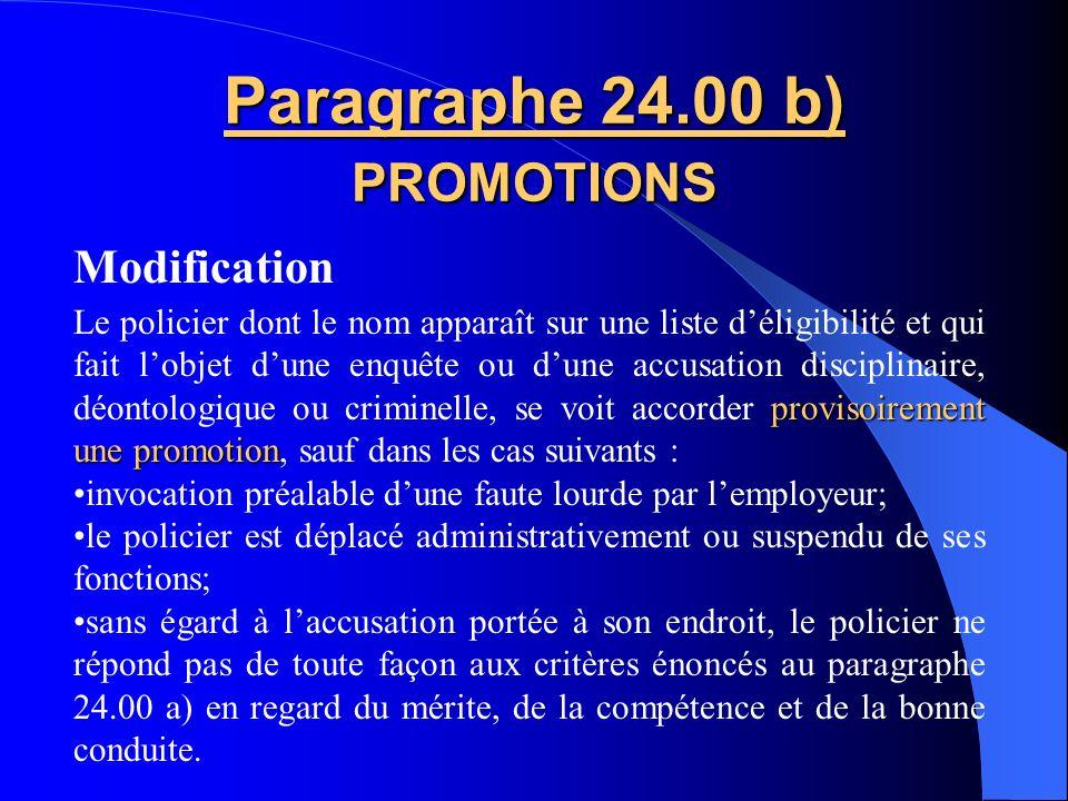 Paragraphe 23.05 POSTES VACANTS, NOUVELLES FONCTIONS, FONCTIONS SUPÉRIEURES Ajout dun 2e alinéa 13 agents en devoir En tout temps, dès que le nombre d