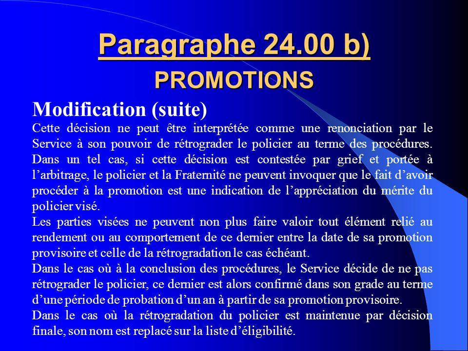 Paragraphe 24.00 b) PROMOTIONS provisoirement une promotion Le policier dont le nom apparaît sur une liste déligibilité et qui fait lobjet dune enquêt