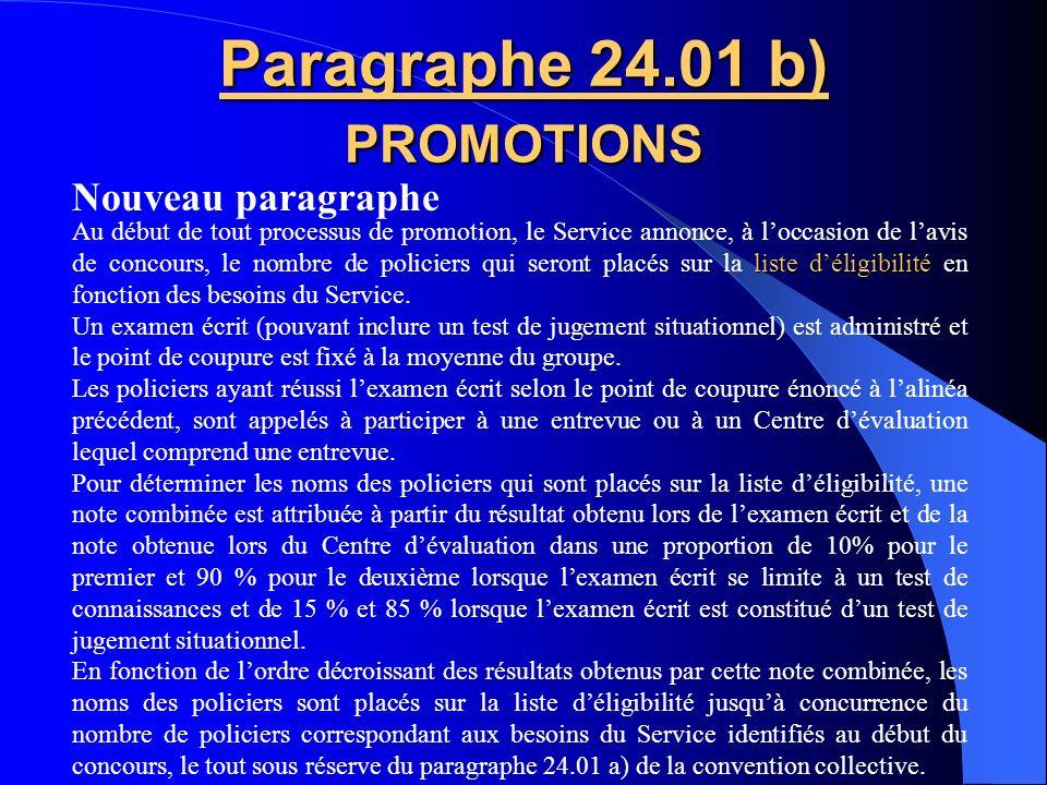 Paragraphe 24.00 b) PROMOTIONS Cette décision ne peut être interprétée comme une renonciation par le Service à son pouvoir de rétrograder le policier