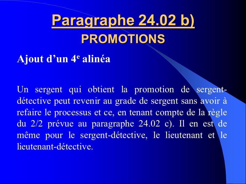 Paragraphe 24.01 b) PROMOTIONS liste déligibilité Au début de tout processus de promotion, le Service annonce, à loccasion de lavis de concours, le no