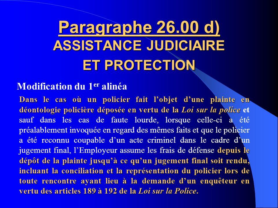 Modification du 4 e alinéa par lajout de la phrase suivante Paragraphe 26.00 b) ASSISTANCE JUDICIAIRE ET PROTECTION Il est bien entendu que le refus d