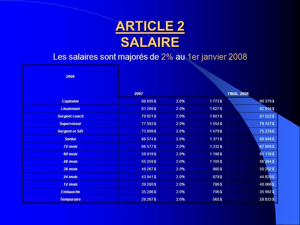 Les salaires sont majorés de 0 % au 1er janvier 2007 2007 2006FINAL 2007 Capitaine & CD88 605 $0%0 $88 605 $ Lieutenant & LD81 289 $0%0 $81 289 $ Serg