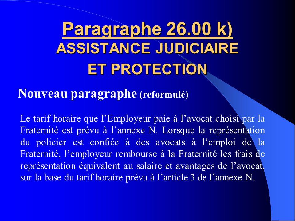 Nouveau paragraphe Paragraphe 26.00 j) ASSISTANCE JUDICIAIRE ET PROTECTION Les pratiques en vigueur concernant le choix de lavocat représentant le pol