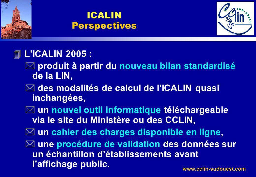 www.cclin-sudouest.com 4 LICALIN 2005 : * produit à partir du nouveau bilan standardisé de la LIN, * des modalités de calcul de lICALIN quasi inchangé