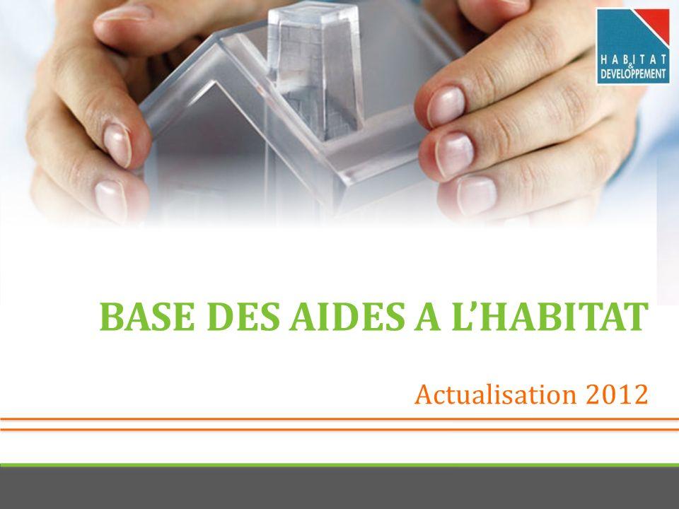 Actualisation 2012 BASE DES AIDES A LHABITAT