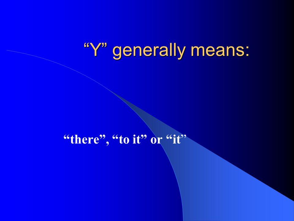 Most common use: Il y en a = There are ….of them Il y a combien délèves dans la classe.
