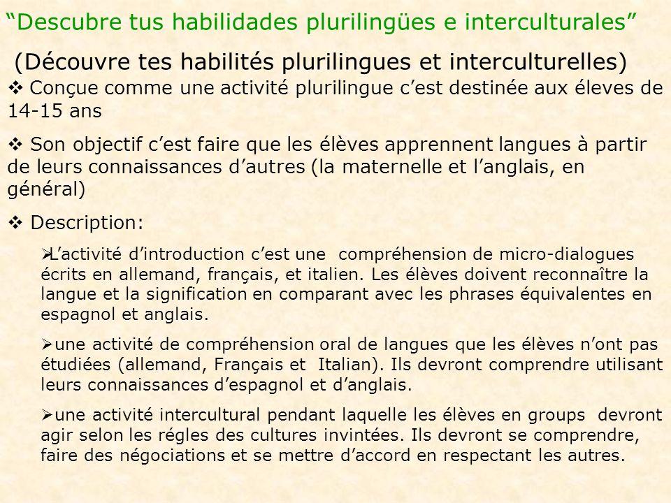 Descubre tus habilidades plurilingües e interculturales (Découvre tes habilités plurilingues et interculturelles) Conçue comme une activité plurilingu