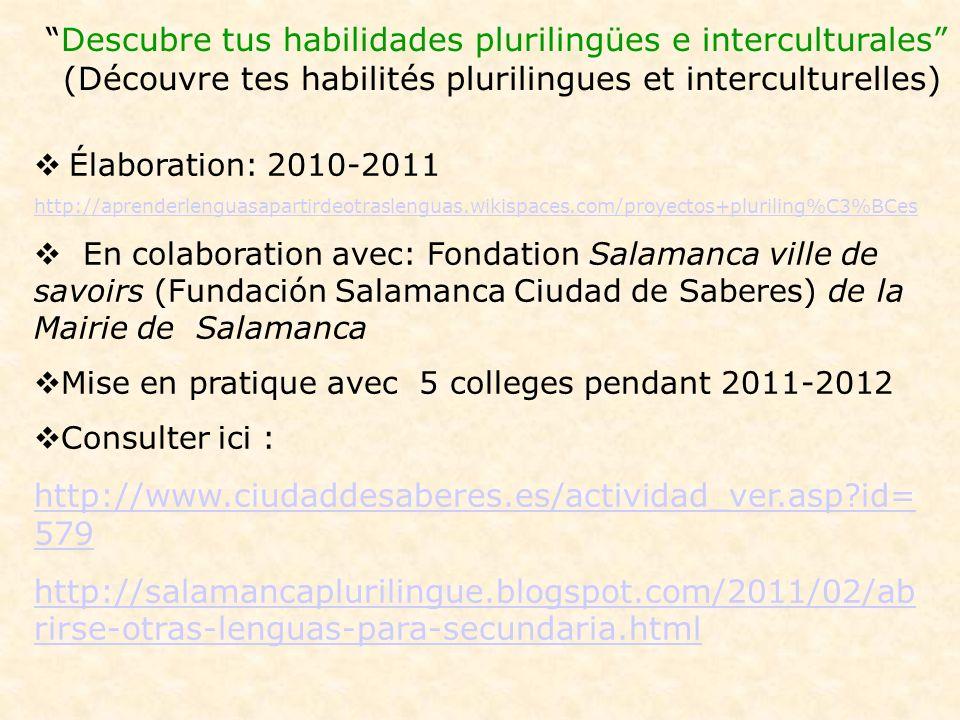 Descubre tus habilidades plurilingües e interculturales (Découvre tes habilités plurilingues et interculturelles) Élaboration: 2010-2011 http://aprend