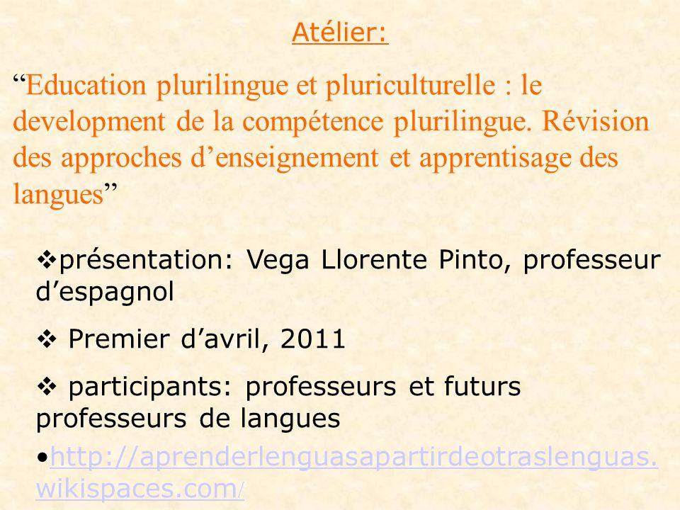 Atélier: Education plurilingue et pluriculturelle : le development de la compétence plurilingue. Révision des approches denseignement et apprentisage