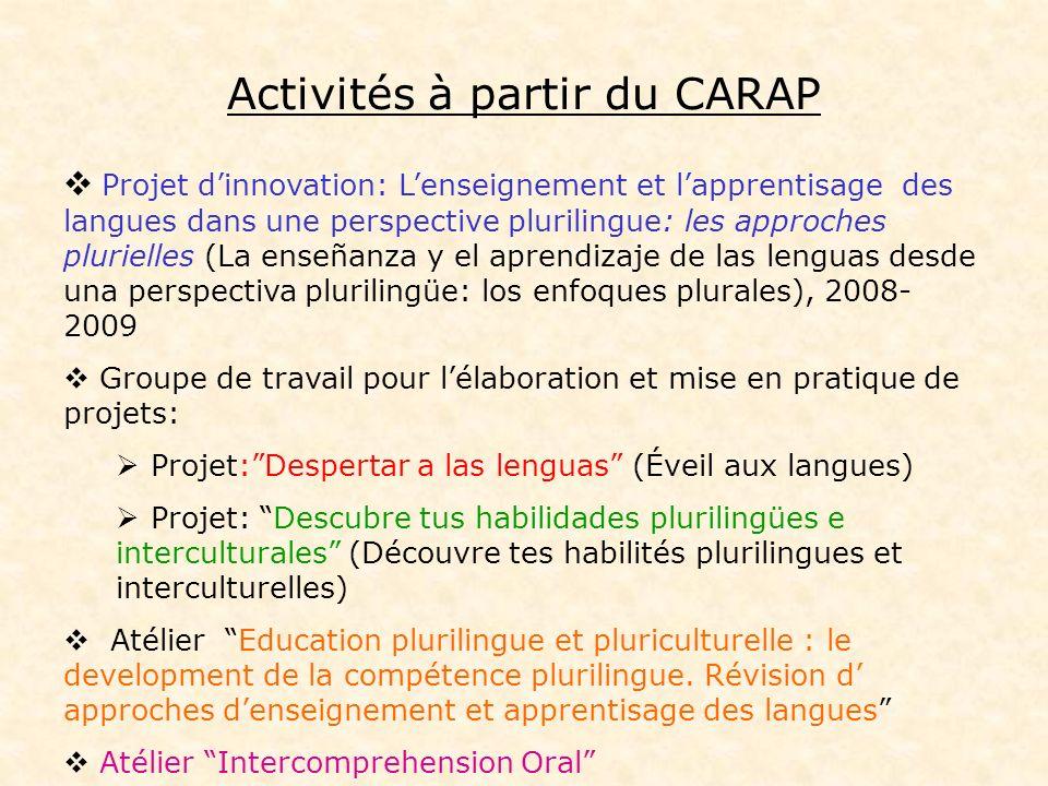 Activités à partir du CARAP Projet dinnovation: Lenseignement et lapprentisage des langues dans une perspective plurilingue: les approches plurielles