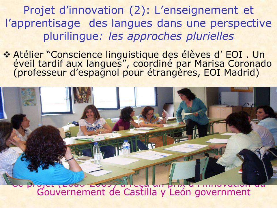 Projet dinnovation (2): Lenseignement et lapprentisage des langues dans une perspective plurilingue: les approches plurielles Atélier Conscience lingu