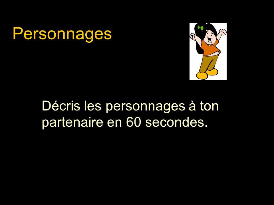 Décris les personnages à ton partenaire en 60 secondes.