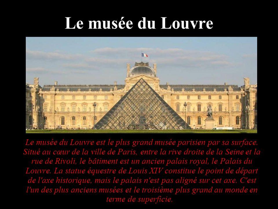 Le musée du Louvre Le musée du Louvre est le plus grand musée parisien par sa surface. Situé au cœur de la ville de Paris, entre la rive droite de la