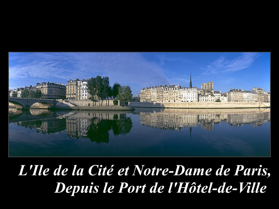 L'Ile de la Cité et Notre-Dame de Paris, Depuis le Port de l'Hôtel-de-Ville