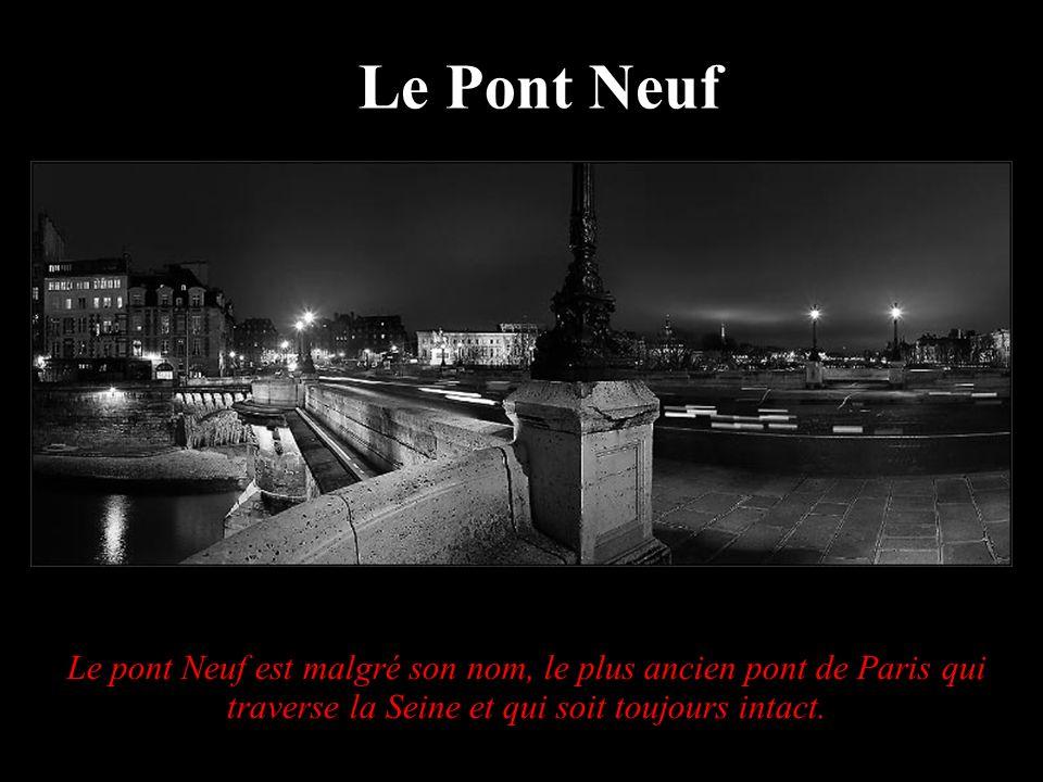 Le pont Neuf est malgré son nom, le plus ancien pont de Paris qui traverse la Seine et qui soit toujours intact. Le Pont Neuf