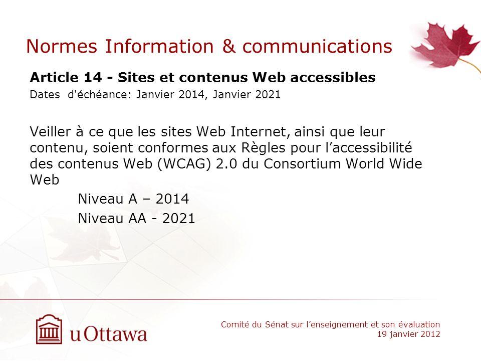 Normes Information & communications Article 14 - Sites et contenus Web accessibles Dates d'échéance: Janvier 2014, Janvier 2021 Veiller à ce que les s