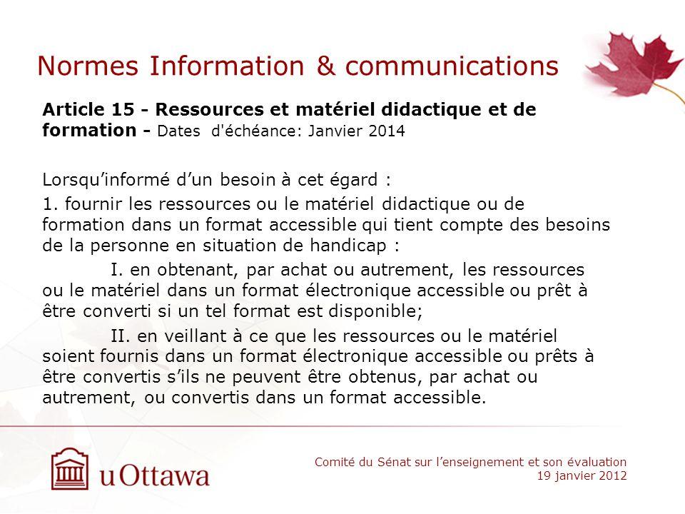 Normes Information & communications Article 15 - Ressources et matériel didactique et de formation - Dates d'échéance: Janvier 2014 Lorsquinformé dun
