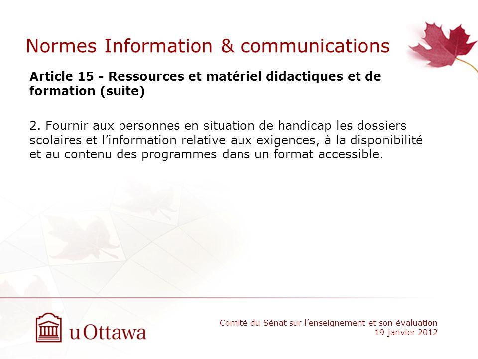 Normes Information & communications Article 15 - Ressources et matériel didactiques et de formation (suite) 2. Fournir aux personnes en situation de h