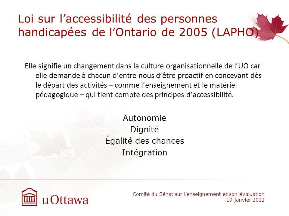 Loi sur laccessibilité des personnes handicapées de lOntario de 2005 (LAPHO) Elle signifie un changement dans la culture organisationnelle de lUO car