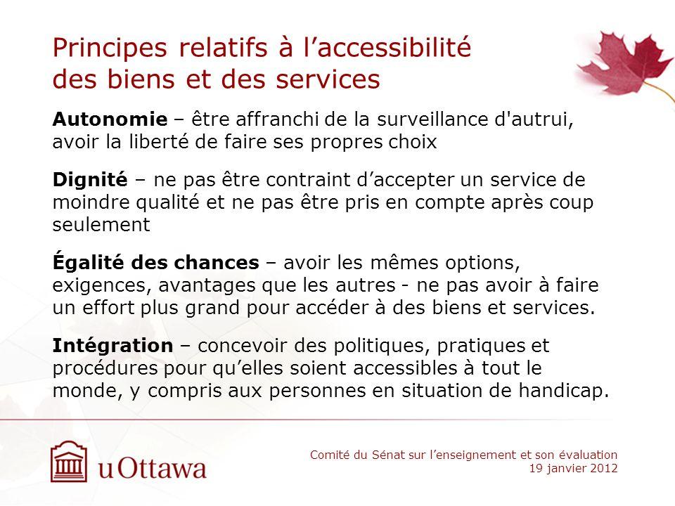 Principes relatifs à laccessibilité des biens et des services Autonomie – être affranchi de la surveillance d'autrui, avoir la liberté de faire ses pr