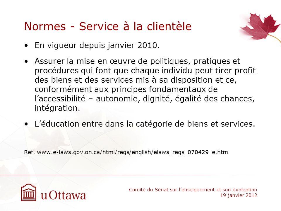Normes - Service à la clientèle En vigueur depuis janvier 2010. Assurer la mise en œuvre de politiques, pratiques et procédures qui font que chaque in