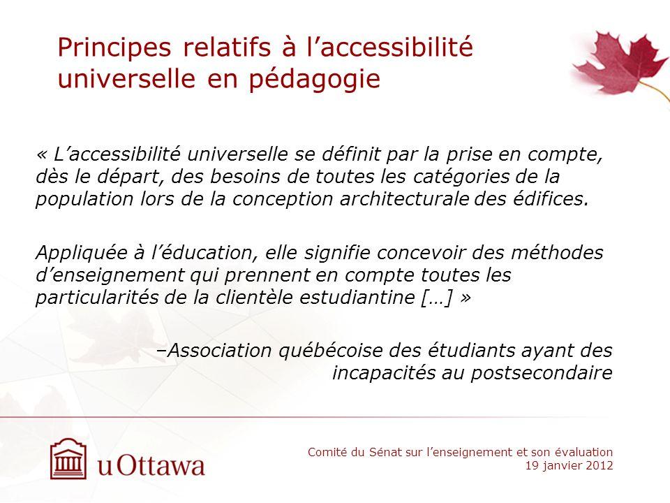 Principes relatifs à laccessibilité universelle en pédagogie « Laccessibilité universelle se définit par la prise en compte, dès le départ, des besoin
