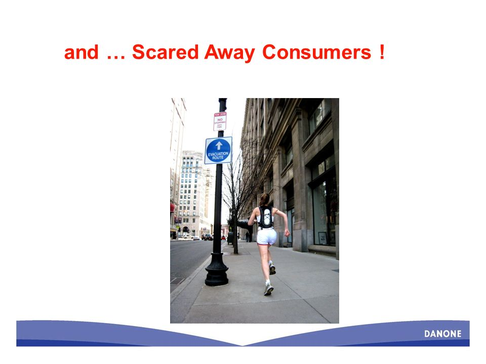 and … Scared Away Consumers !