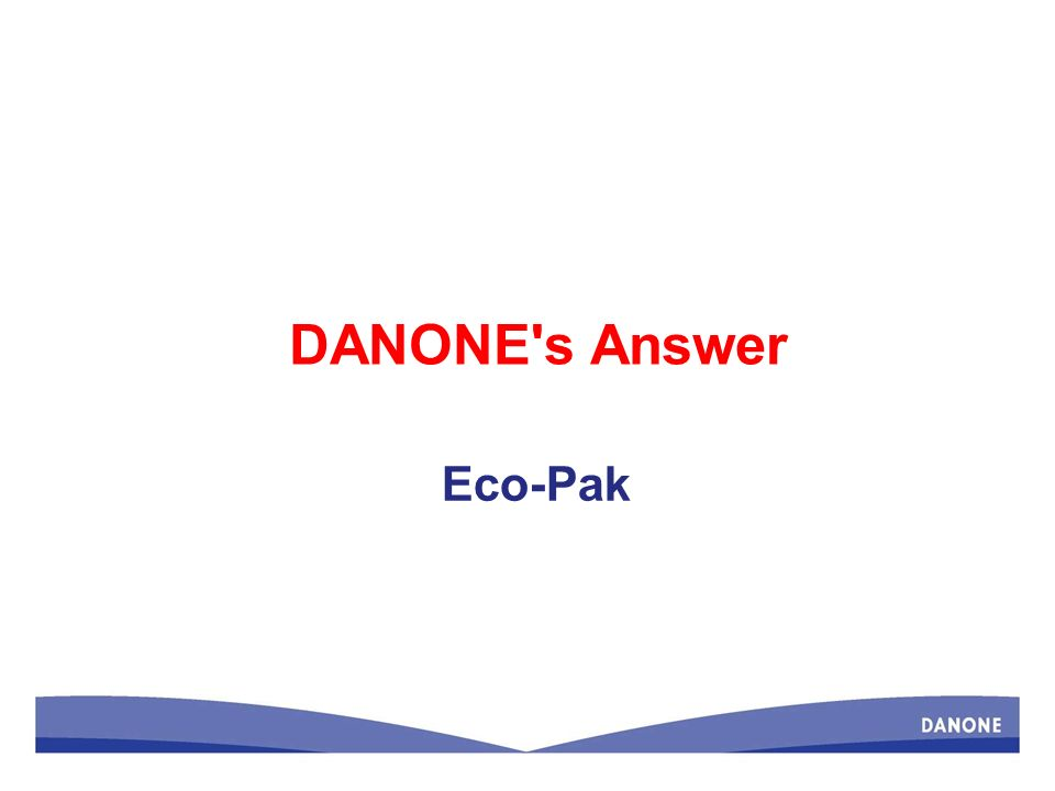 DANONE s Answer Eco-Pak