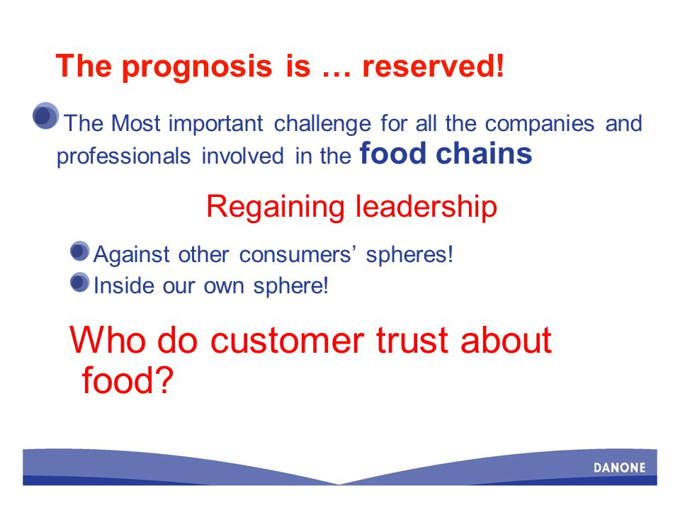 The prognosis is … reserved! The Most important challenge for all the companies and professionals involved in the food chains Regaining leadership Aga
