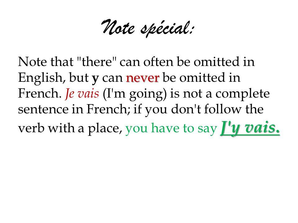 Note spécial: never J'y vais. Note that