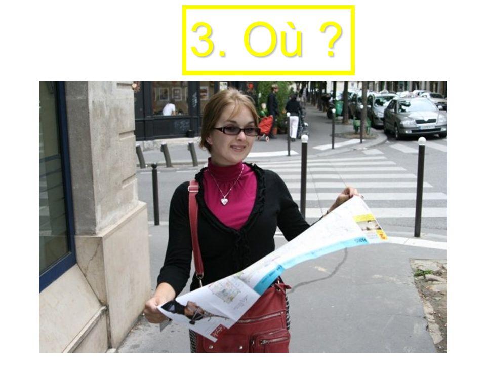 3. Où ?