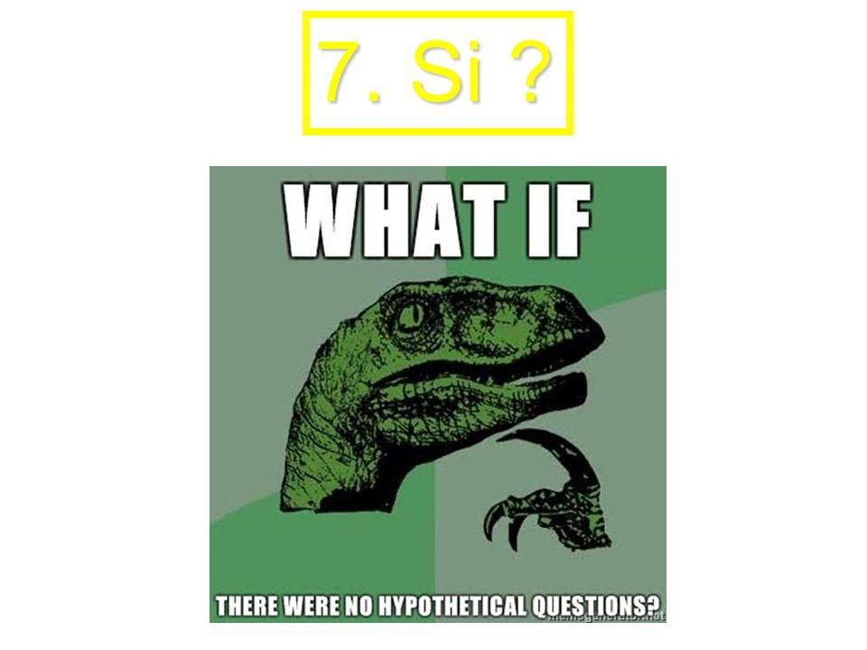 7. Si ?