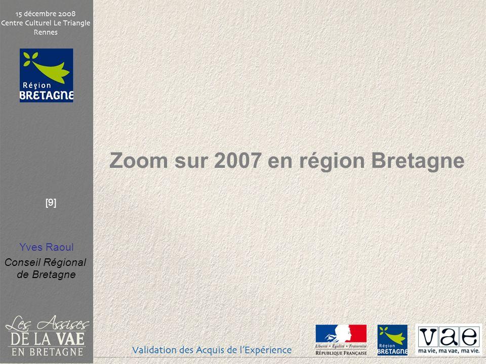 Yves Raoul Conseil Régional de Bretagne [9] Zoom sur 2007 en région Bretagne