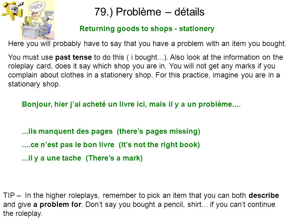 79.) Problème – détails Returning goods to shops - stationery TIP – In the higher roleplays, remember to pick an item that you can both describe and g