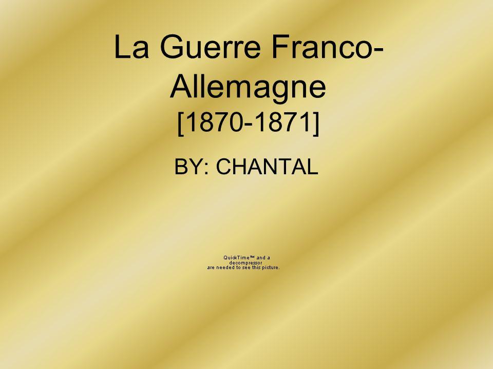 La Guerre Franco- Allemagne [1870-1871] BY: CHANTAL