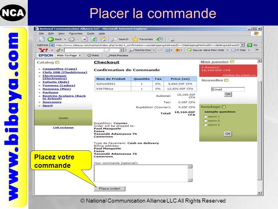 NCA © National Communication Alliance LLC All Rights Reserved Placer la commande Clé dactivation Placez votre commande