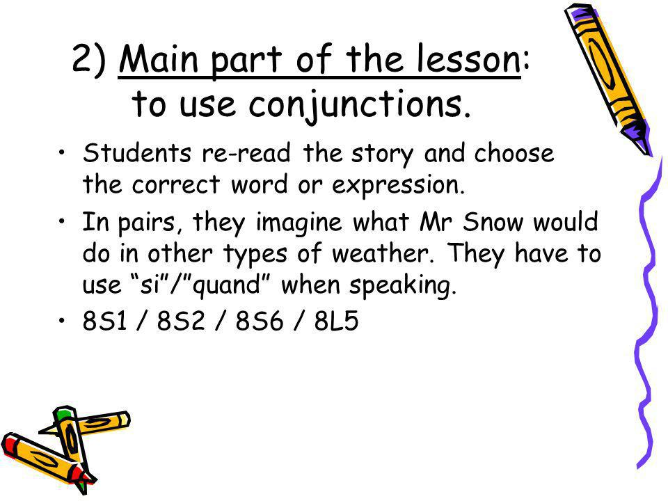 3) Main part of the lesson: to write own little story about a Mr or Miss.
