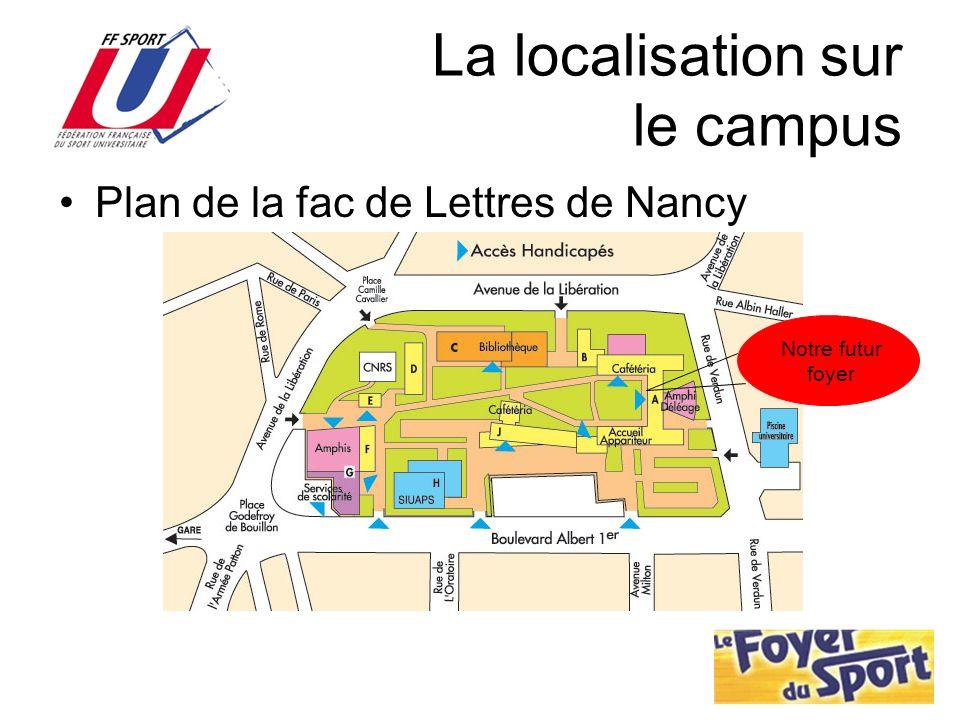 La localisation sur le campus Plan de la fac de Lettres de Nancy Notre futur foyer