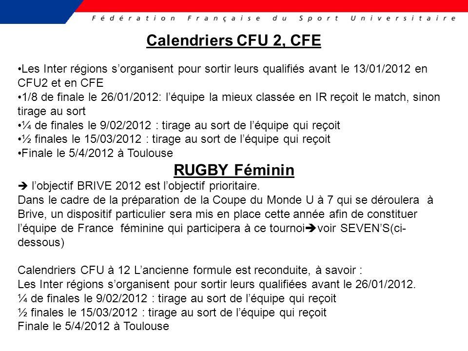 Calendriers CFU 2, CFE Les Inter régions sorganisent pour sortir leurs qualifiés avant le 13/01/2012 en CFU2 et en CFE 1/8 de finale le 26/01/2012: lé