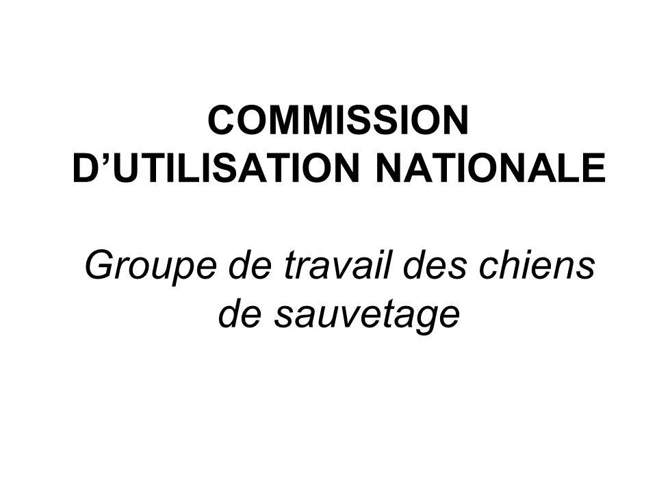 COMMISSION DUTILISATION NATIONALE Groupe de travail des chiens de sauvetage