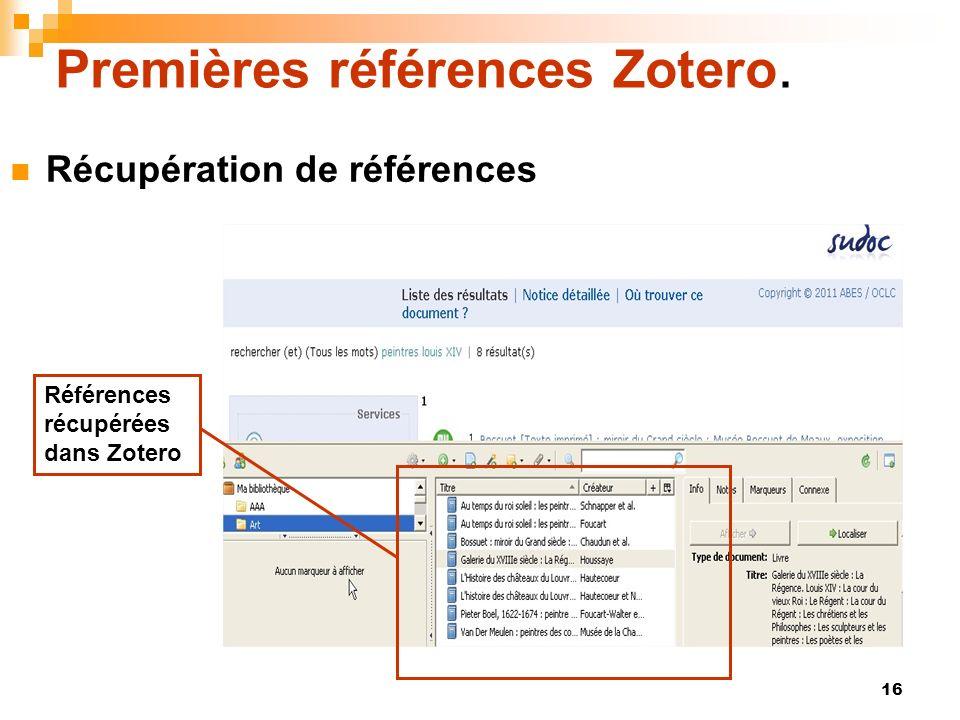 16 Premières références Zotero. Récupération de références Références récupérées dans Zotero