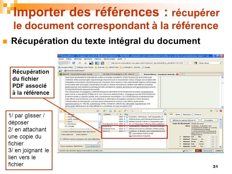 31 Importer des références : récupérer le document correspondant à la référence Récupération du texte intégral du document Récupération du fichier PDF