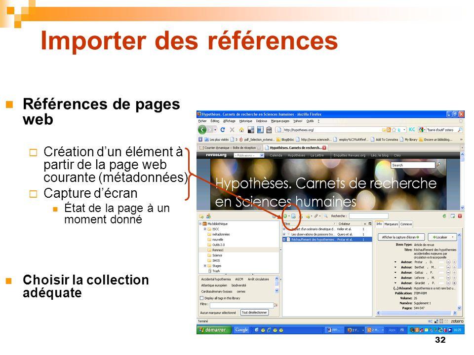 32 Importer des références Références de pages web Création dun élément à partir de la page web courante (métadonnées) Capture décran État de la page