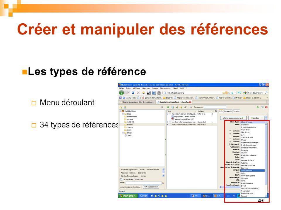 41 Créer et manipuler des références Menu déroulant 34 types de références Les types de référence