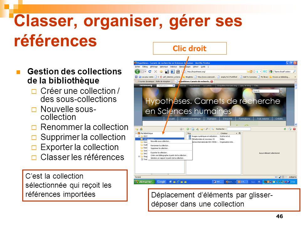 46 Classer, organiser, gérer ses références Gestion des collections de la bibliothèque Créer une collection / des sous-collections Nouvelle sous- coll