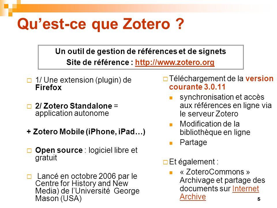 5 Quest-ce que Zotero ? Téléchargement de la version courante 3.0.11 synchronisation et accès aux références en ligne via le serveur Zotero Modificati