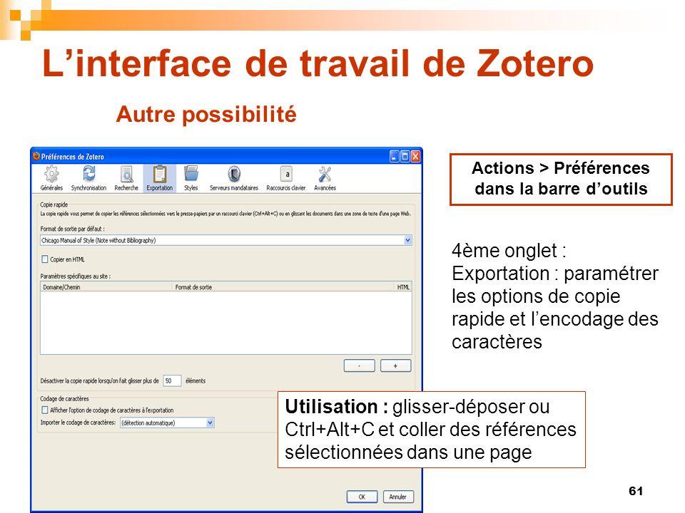 61 Linterface de travail de Zotero Actions > Préférences dans la barre doutils 4ème onglet : Exportation : paramétrer les options de copie rapide et l