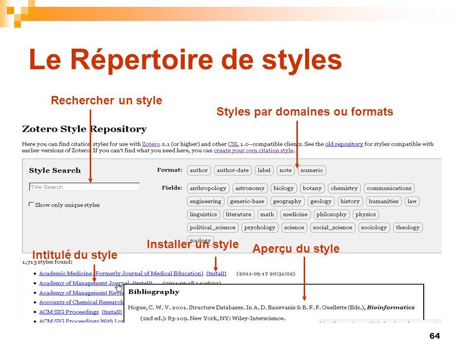64 Le Répertoire de styles Aperçu du style Intitulé du style Rechercher un style Styles par domaines ou formats Installer un style
