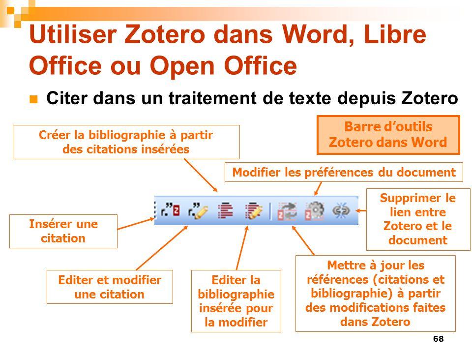 68 Utiliser Zotero dans Word, Libre Office ou Open Office Citer dans un traitement de texte depuis Zotero Barre doutils Zotero dans Word Editer et mod